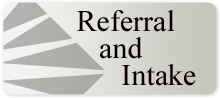 Referral and Intake
